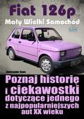 Aleksander Sowa - Fiat 126p - Mały Wielki Samochód