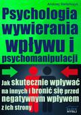 Andrzej Stefańczyk - Psychologia wywierania wpływu i psychomanipulacji