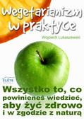 Wojciech Łukaszewski - Wegetarianizm w praktyce
