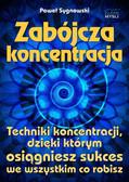 Paweł Sygnowski - Zabójcza koncentracja