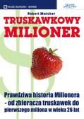 Robert Maicher - Truskawkowy milioner