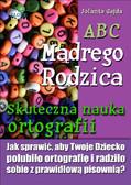 Jolanta Gajda - ABC Mądrego Rodzica: Skuteczna nauka ortografii