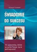 Krzysztof Trybulski - Świadomie do sukcesu