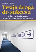 Arkadiusz Podlaski - Twoja droga do sukcesu