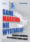 Marta Pyrchała - Same marzenia nie wystarczą!