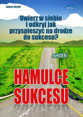 Janusz Kozioł - Hamulce sukcesu