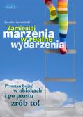 Jarosław Kordziński - Zamieniaj marzenia w realne wydarzenia