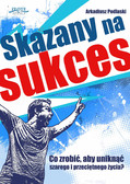 Arkadiusz Podlaski - Skazany na sukces