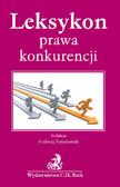 Opracowanie zbiorowe - Leksykon prawa konkurencji