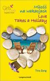 Tina Zang - Miłość na wakacjach. Love Takes a Holiday