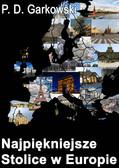 Patryk Daniel Garkowski - Najpiękniejsze stolice w Europie