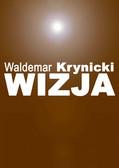 Waldemar Krynicki - Wizja