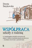 Dorota Smykowska - Współpraca szkoły z rodziną w zaspokajaniu potrzeb rozwojowych dziecka z lekkim upośledzeniem umysłowym