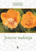 Bronisława Dymara - Jeszcze nadzieja