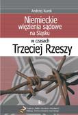 Andrzej Kurek - Niemieckie więzienia sądowe na Śląsku w czasach Trzeciej Rzeszy