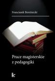 Franciszek Bereźnicki - Prace magisterskie z pedagogiki