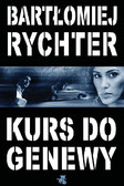 Bartłomiej Rychter - Kurs do Genewy
