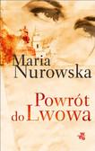 Maria Nurowska - Powrót do Lwowa