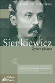 Józef Szczublewski - Sienkiewicz. Żywot pisarza