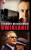 Zygmunt Miłoszewski - Uwikłanie