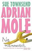 Sue Townsend - Adrian Mole. Na manowcach