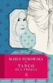 Maria Nurowska - Tango dla trojga