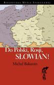 Michał Bakunin - Do Polski, Rosji, Słowian!