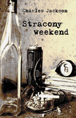 Charles Jackson - Stracony weekend
