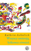 Kathrin Aehnlich - Wszyscy umierają, łyżkowce również