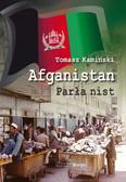 Tomasz Kamiński - Afganistan. Parła nist