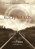 Maciej Dęboróg-Bylczyński - Kolej na los