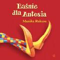 Monika Rakusa - Baśnie dla Antosia