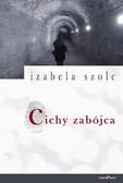 Izabela Szolc - Cichy Zabójca