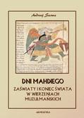 Andrzej Sarwa - Dni Mahdiego. Eschatologia Islamu. Zaświaty i koniec świata w wierzeniach muzułmańskich
