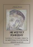 Andrzej Sarwa - Nie wszyscy pomrzemy. Zaświaty w wierzeniach Kościołów tradycji orientalnej