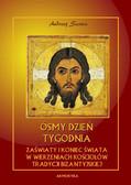 Andrzej Sarwa - Ósmy dzień tygodnia. Zaświaty w wierzeniach Kościołów tradycji bizantyjskiej