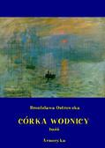 Bronisława Ostrowska - Córka wodnicy