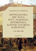 Władysław Łoziński - Opowiadania imć pana Wita Narwoja, rotmistrza konnej gwardii koronnej A. D. 1760-1767
