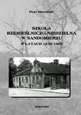 Piotr Sławiński - Szkoła rzemieślniczo-niedzielna w Sandomierzu w latach 1839-1906