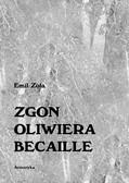 Emil Zola - Zgon Oliwiera Becaille i inne opowiadania