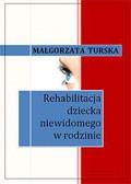 Małgorzata Turska - Rehabilitacja dziecka niewidomego w rodzinie