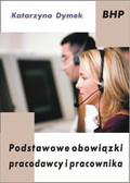 Katarzyna Dymek - Podstawowe obowiązki pracodawcy i pracownika
