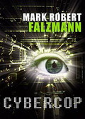 Mark Robert Falzmann - Cybercop