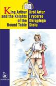 Ewa Wolańska, Adam Wolański - King Arthur and the Knights of the Round Table