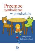 Małgorzata Falkiewicz-Szult - Przemoc symboliczna w przedszkolu