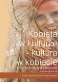 Aneta Chybicka - Kobieta w kulturze - kultura w kobiecie