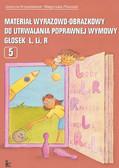 Grażyna Krzysztoszek, Małgorzata Piszczek - Materiał wyrazowo-obrazkowy do utrwalania poprawnej wymowy głosek l, r