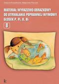 Grażyna Krzysztoszek, Małgorzata Piszczek - Materiał wyrazowo-obrazkowy do utrwalania poprawnej wymowy głosek p, pi, b, bi