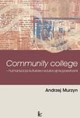 Andrzej Murzyn - Community College humanizacja kulturowo-edukacyjnej przestrzeni