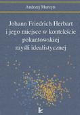 Andrzej Murzyn - Johann Friedrich Herbart i jego miejsce w kontekście pokantowskiej myśli idealistycznej